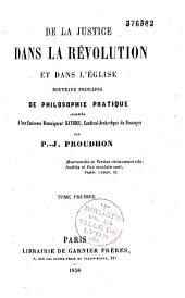 De la Justice dans la Révolution et dans l'Église: nouveaux principes de philosophie pratique