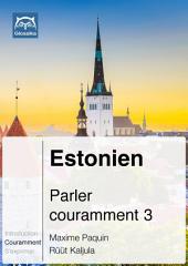 Estonien Parler couramment 3: Glossika Méthode syntaxique