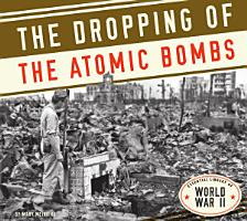 Dropping of the Atomic Bombs PDF
