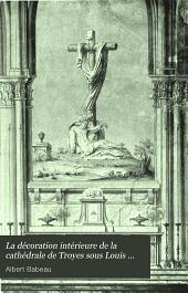 La décoration intérieure de la cathédrale de Troyes sous Louis XVI ...