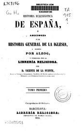 Historia eclesiástica o adiciones a la Historia general de la Iglesia: Volumen 1