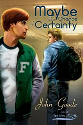 Maybe With a Chance of Certainty: Edition 2