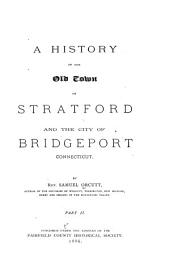 A History of the Old Town of Stratford and the City of Bridgeport, Connecticut: Part 2