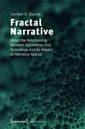 Fractal Narrative: About the Relationship Between Geometries and Technology and Its Impact on Narrative Spaces