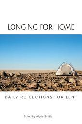 Longing for Home: Daily Reflections for Lent
