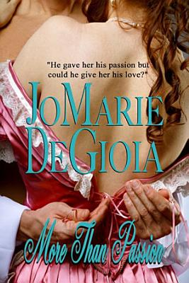 More Than Passion  Book 1 Dashing Nobles Series