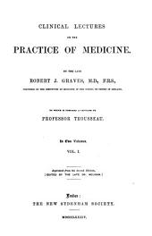 Clinical lectures on the practice of medicine. Repr. To which is prefixed a criticism by A. Trousseau