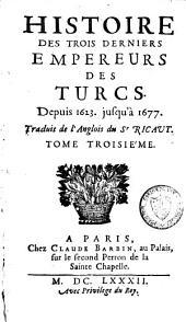 Histoire des trois derniers empereurs des Turcs: depuis 1623 jusqu'à 1677, Volume3