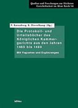 Die Protokoll  und Urteilsb  cher des K  niglichen Kammergerichts aus den Jahren 1465 bis 1480 PDF