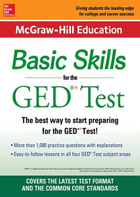 McGraw Hill Education Basic Skills for the GED Test PDF