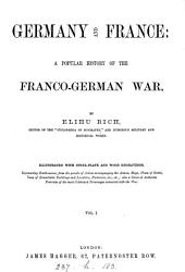 Germany and France, a popular history of the Franco-German war: Volume 1