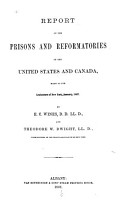 Report on the Prisons and Reformatories of the United States and Canada  Made to the Legislature of New York  January  1867 PDF