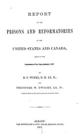 Report on the Prisons and Reformatories of the United States and Canada: Made to the Legislature of New York, January, 1867