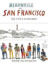 Meanwhile in San Francisco: The City in its Own Words