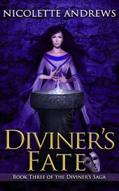 Diviner's Fate: A Historical Romance Fantasy Series (Book 3 of 3 in the Diviner's Trilogy)