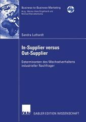 In-Supplier versus Out-Supplier: Determinanten des Wechselverhaltens industrieller Nachfrager