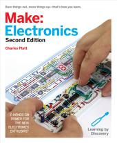 Make: Electronics: Learning Through Discovery, Edition 2