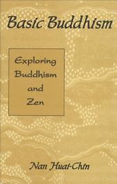Basic Buddhism: Exploring Buddhism and Zen