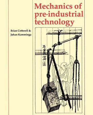Mechanics of Pre industrial Technology