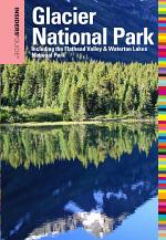Insiders' Guide® to Glacier National Park, 6th