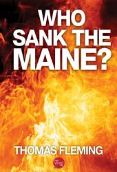 Who Sank the Maine?
