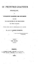 Le peintre-graveur français: ou Catalogue raisonné des estampes gravées par les peintres et les dessinateurs de l'école française. Ouvrage faisant suite au Peintre-graveur de M. Bartsch, Volume2