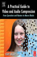A Practical Guide to Video and Audio Compression PDF