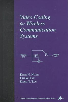 Video Coding for Wireless Communication Systems PDF