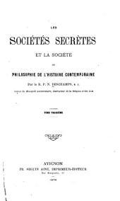 Les sociétés secrètes et la société: ou philosophie de l'histoire contemporaine, Volume3
