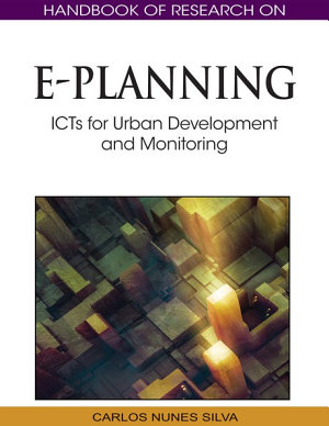 Handbook of Research on E Planning  ICTs for Urban Development and Monitoring PDF
