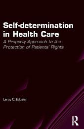 Self-determination in Health Care: A Property Approach to the Protection of Patients' Rights