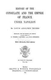 History of the Consulate and the Empire of France Under Napoleon: Volume 12