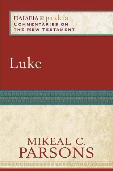 Luke  Paideia  Commentaries on the New Testament  PDF