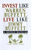 Invest Like Warren Buffett  Live Like Jimmy Buffett PDF