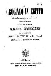 Il crociato in Egitto: melodramma eroico in due atti : da rappresentarsi nell'I. R. Teatro alla Scala, in carnevale - quaresima 1858 - 59