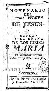 Novenario del Padre Putativo de Jesus y esposo de la Reyna de los Cielos Maria...
