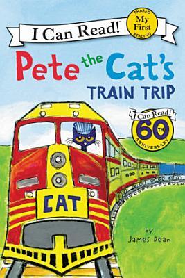 Pete the Cat s Train Trip