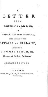A Letter from Edmund Burke, Esq. in vindication of his conduct, with regard to the affairs of Ireland, addressed to Thomas Burgh ... Second edition. MS. notes [by Jeremy Bentham].