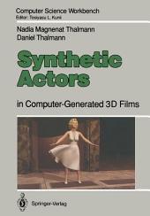 Synthetic Actors: in Computer-Generated 3D Films