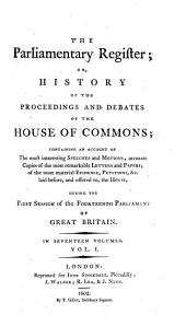 The Parliamentary Register: Or, History of the Proceedings and Debates of the House of Commons, Volume 1