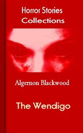 The Wendigo: Horror Stories Collections