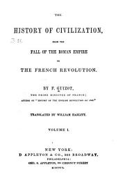 The history of civilization: from the fall of the Roman Empire to the French revolution, Volume 1