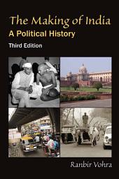 The Making of India: A Political History, Edition 3