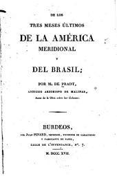 De los tres meses últimos de la América Meridional y del Brasil