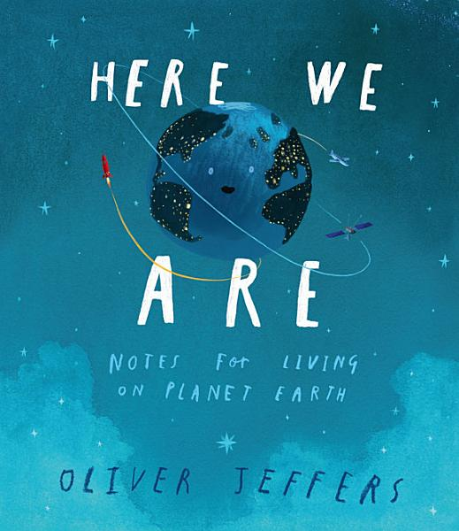 Download Here We Are  Notes for Living on Planet Earth Book