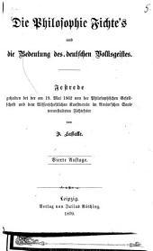 Die Philosophie Fichte's und die Bedeutung des deutschen Volksgeistes: Festrede gehalten bei der am 19. Mai 1862 von der Philosophischen Gesellschaft und dem Wissenschaftlichen Kunstverein im Arnim'schen Saale veranstalteten Fichtefeier