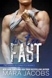 In Too Fast (Freshman Roommates Trilogy, Book 2)