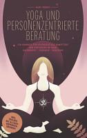 Yoga und Personenzentrierte Beratung PDF