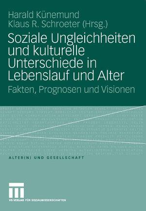 Soziale Ungleichheiten und kulturelle Unterschiede in Lebenslauf und Alter PDF