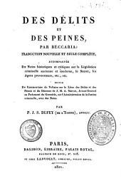 Des délits et des peines: Suivi du Commentaire de Voltaire sur le livre des délits et des peines ; et du Discours de J.M.A. Servan, sur l'administration de la justice criminelle, avec des notes
